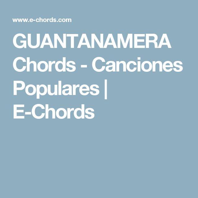 GUANTANAMERA Chords - Canciones Populares   E-Chords