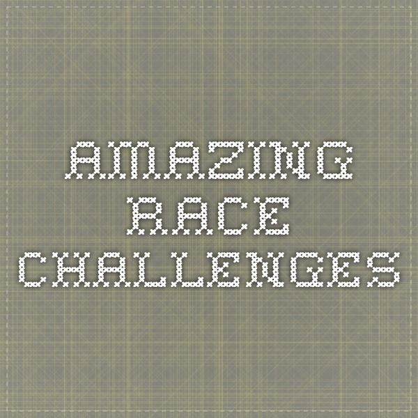 Amazing Race Challenges                                                                                                                                                      More