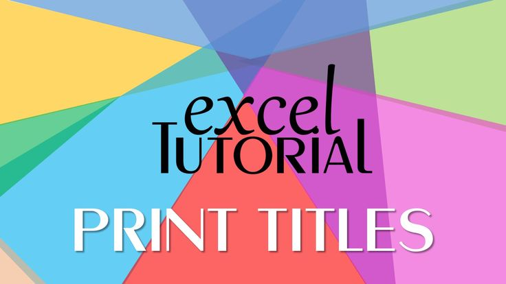 Microsoft Excel 2016 Tutorial | How and When To Use Print Titles