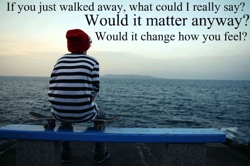 Staind - everything changes probably my favorite line from any staind song.