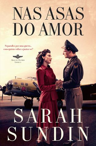Nas Asas do Amor, Sarah Sundin