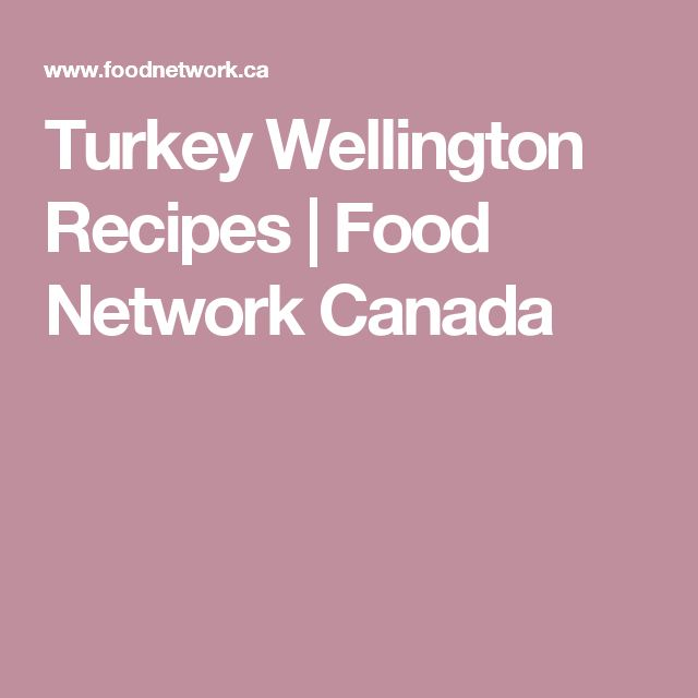Turkey Wellington Recipes | Food Network Canada