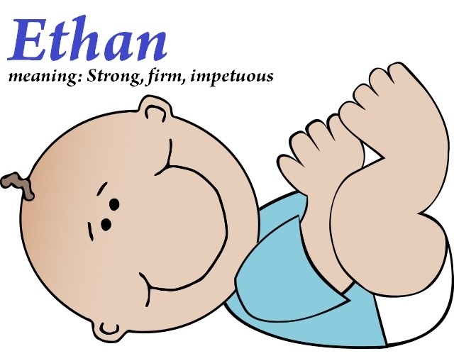 Ethan  meaning: Strong, firn, impetous