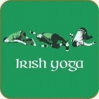 Irish Yoga, not to be attempted by just anyone. It takes much preparation.