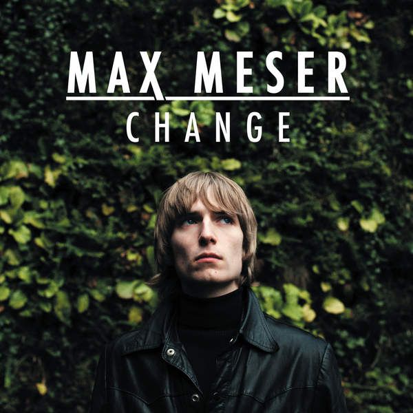 Max Meser – Change [iTunes] [M4A] [2016] - CineFire.Tk