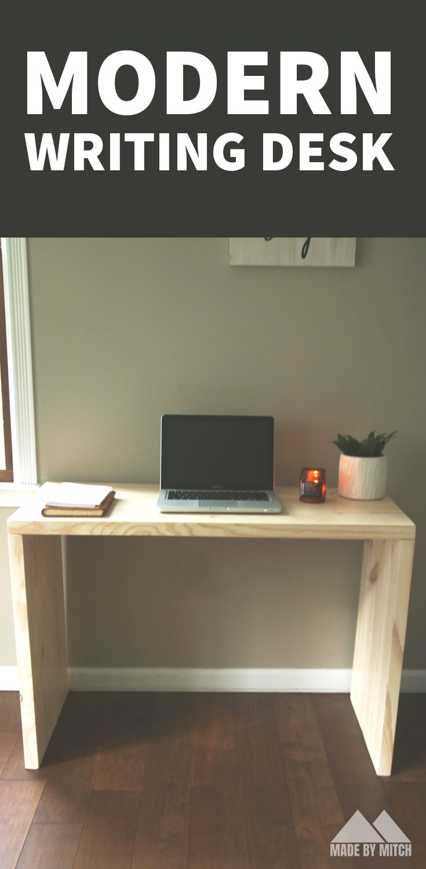 Modern Writing Desk Made By Mitch Writing Desk Modern Writing Desk Diy Desk Modern Design