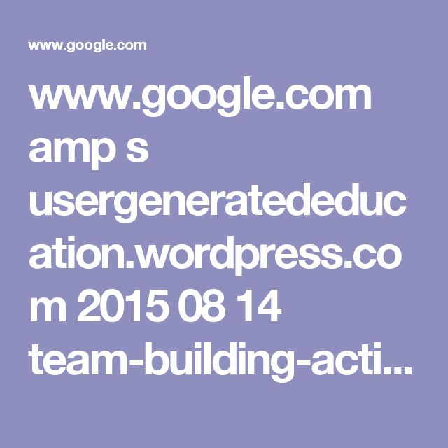 www.google.com amp s usergeneratededucation.wordpress.com 2015 08 14 team-building-activities-that-support-maker-education-stem-and-steam amp ?client=ms-android-att-us
