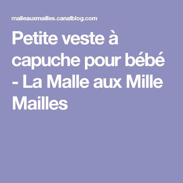 Petite veste à capuche pour bébé - La Malle aux Mille Mailles
