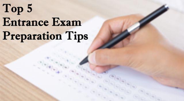Top 5 Entrance Exam Preparation Tips