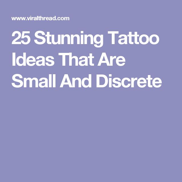 25 Stunning Tattoo Ideas That Are Small And Discrete