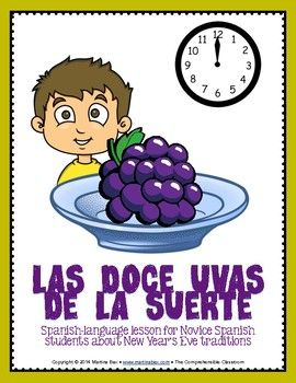 This lesson plan bundle is appropriate for Spanish 1 students and beyond. It contains three versions (with varying levels of detail and range of vocabulary) of a Spanish-language reading about the Spanish tradition of eating 12 grapes at midnight on December 31.