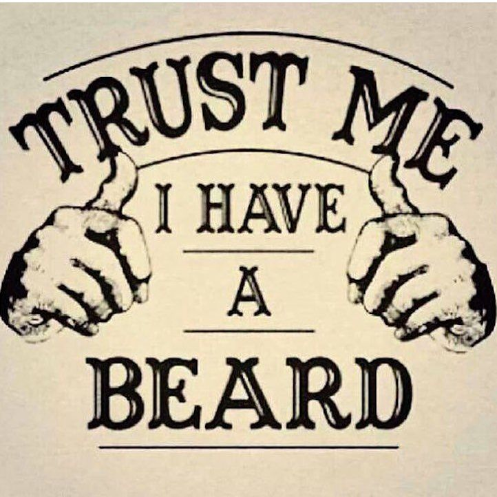 Trust Me. I Have a Beard. | Bearded Men | Beard Humor | Beard Meme |