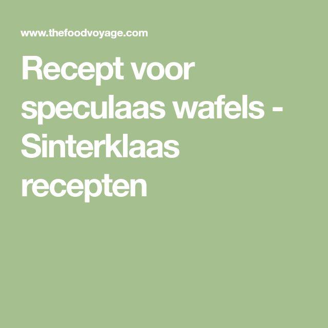 Recept voor speculaas wafels - Sinterklaas recepten