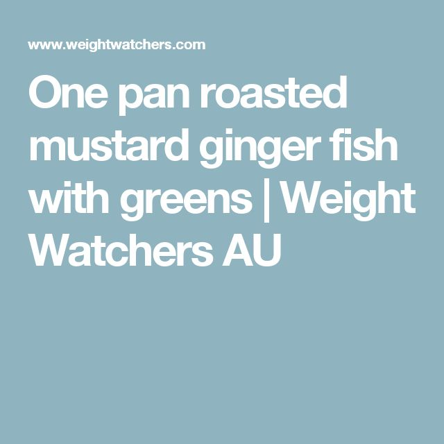 One pan roasted mustard ginger fish with greens | Weight Watchers AU