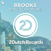 Brooks - Make Your Move by 2-Dutch on SoundCloud