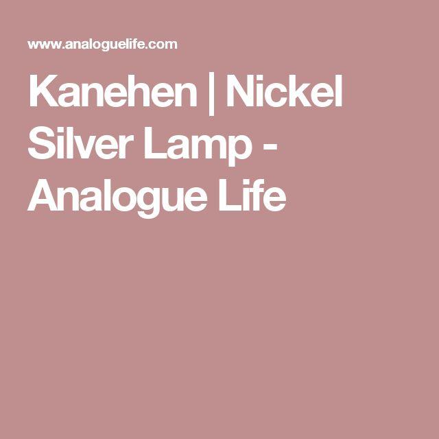 Kanehen   Nickel Silver Lamp - Analogue Life