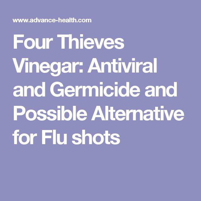 Four Thieves Vinegar: Antiviral and Germicide and Possible Alternative for Flu shots
