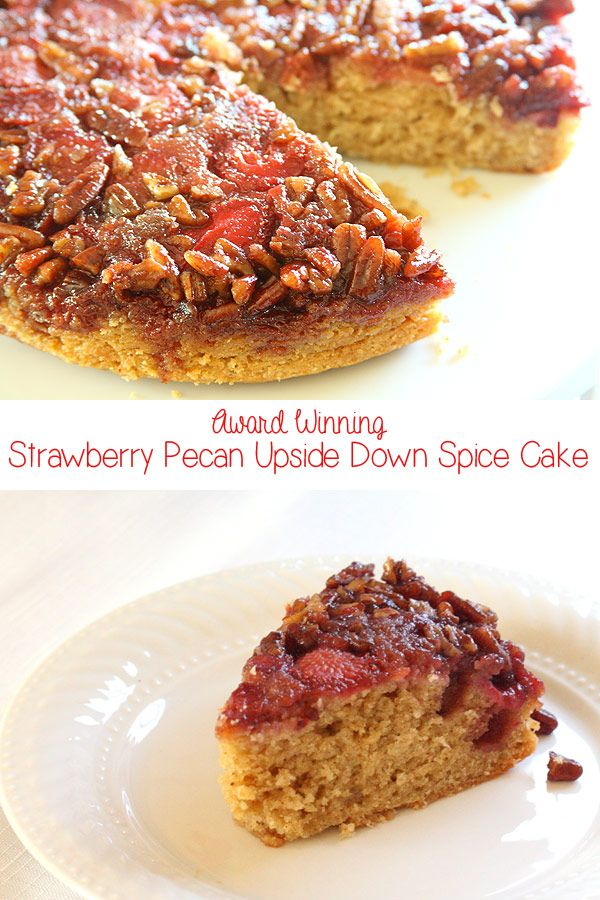 Wow your guests with this elegant yet super easy Award-Winning Strawberry Pecan Upside Down Spice Cake