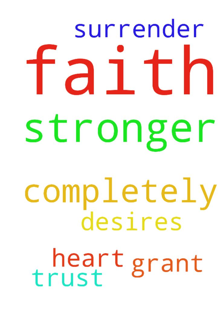 I pray for a stronger faith in God - to completely - I pray for a stronger faith in God - to completely trust and surrender to His Will.  I pray that God will grant the desires of my heart. Amen Posted at: https://prayerrequest.com/t/jMm #pray #prayer #request #prayerrequest