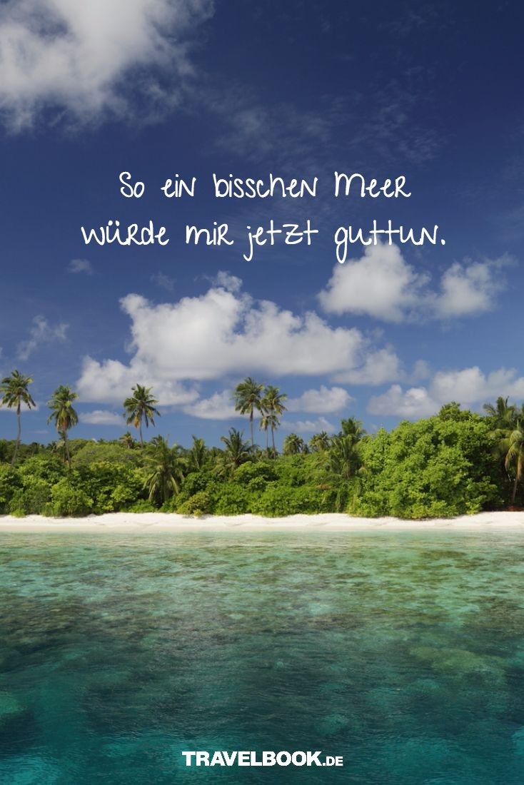 Die besten 25 zitate urlaub ideen auf pinterest die besten reise zitate leben im meer und - Spruch urlaub ...