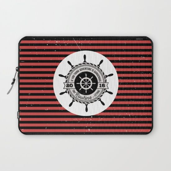 If you think adventure is dangerous try routine, it's lethal: black and red stripes, nautical laptop sleeve, custom surface design