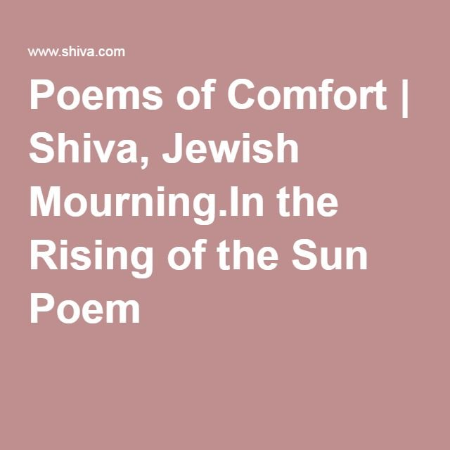 Poems of Comfort | Shiva, Jewish Mourning.In the Rising of the Sun Poem