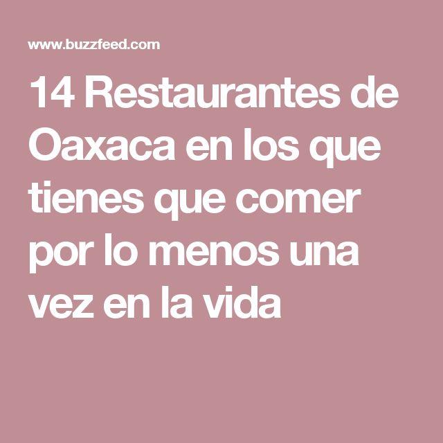 14 Restaurantes de Oaxaca en los que tienes que comer por lo menos una vez en la vida