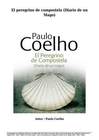 Descargar libros gratis el peregrino de compostela (diario de un mago) von paulo coelho (pdf epub mo by aries70 - issuu