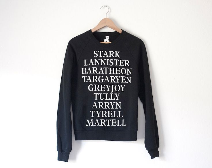 Game of Thrones House Sweatshirt - Made in USA by SoEffingCute on Etsy https://www.etsy.com/listing/121843213/game-of-thrones-house-sweatshirt-made-in