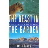 The Beast in the Garden: A Modern Parable of Man and Nature (Hardcover)By David Baron