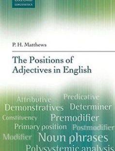 The Positions of Adjectives in English 1st Edition free download by P. H. Matthews ISBN: 9780199681594 with BooksBob. Fast and free eBooks download.  The post The Positions of Adjectives in English 1st Edition Free Download appeared first on Booksbob.com.