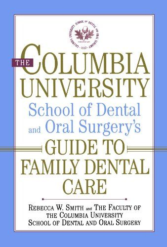 The Columbia University School of Dental and Oral Surgery's Guide to Family Dental Care