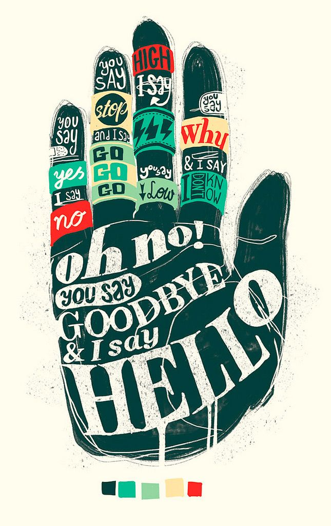 via YONIL: Music, Graphic Design, The Beatles, Hand, Quote, Illustration, Poster, Hello Goodbye