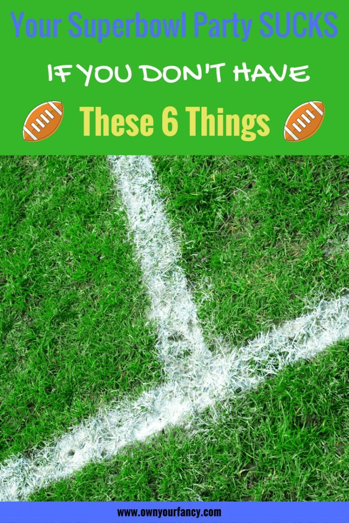 Your Superbowl Party sucks if it don't have these 6 things. #superbowl #superbowlparty