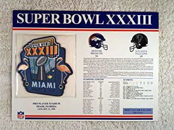 Super Bowl XXXIII (1999) - Official NFL Super Bowl Patch with complete Statistics Card - Denver Broncos vs Atlanta Falcons - John Elway MVP