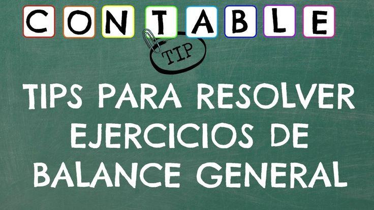 TIPS PARA RESOLVER EJERCICIOS DE BALANCE GENERAL - CONTABILIDAD