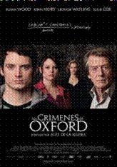 LOS CRÍMENES DE OXFORD (2008) Álex de la Iglesia Una sèrie d'assassinat impregna de suspens la ciutat d'Oxford. Un professor de lògica i un alumne intentaran desxifrar-los. #recomanacions #cinema #cinemaimes #ciència. Disponible a: http://elmeuargus.biblioteques.gencat.cat/record=b1453705~S125*cat#.Vm8KItLhDGg