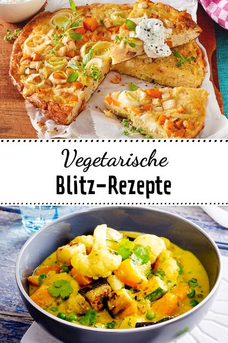 Schnelle vegetarische Gerichte – in 30 Minuten fertig!   Schnelle ...