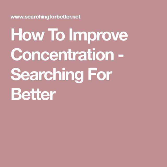 How To Improve Concentration - Searching For Better