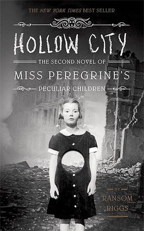 Hollow City (Miss Peregrine's Peculiar Children #2) by Ransom Riggs ---- {09/15/2016}
