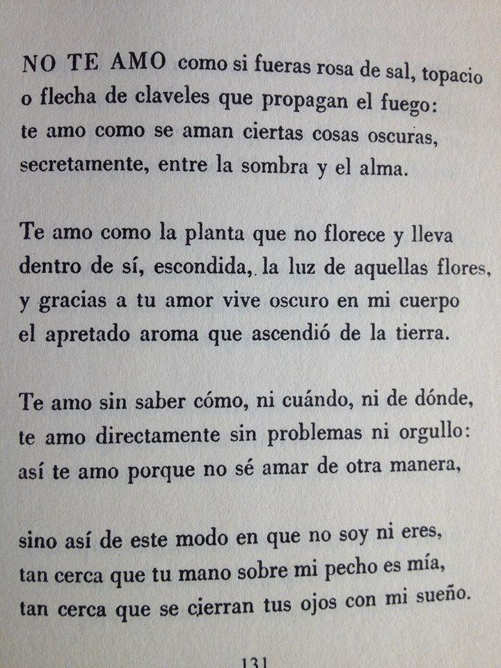 Así te amo porque no se amar de otra manera .. Pablo Neruda Mi poema favorita! (Brittany Gilley)