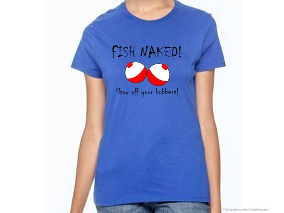 Fish Naked Show Off Your Bobbers Ladies Fishing Tank Top Humorous