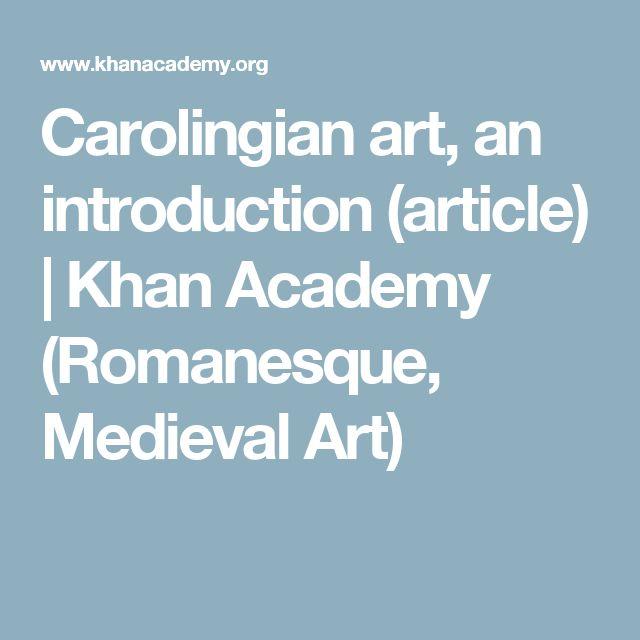 Carolingian art, an introduction (article) | Khan Academy (Romanesque, Medieval Art)