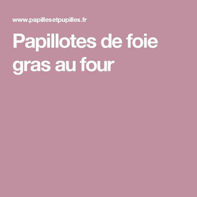 Papillotes de foie gras au four