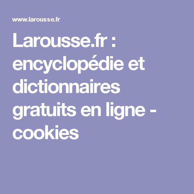 Larousse.fr : encyclopédie et dictionnaires gratuits en ligne - cookies