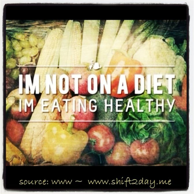 """I'm not on a diet, I'm eating healthy.""   #healthyliving #healthyeating #quote #healthquote   ^ Look great, feel fabulous & great for your health  ^ Start the shift today ~ and feel great!  :)  www.shift2day.me"