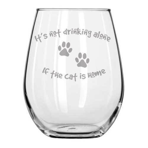 nice Stemless - It's Not Drinking Alone If The Cat Is Home - Cats Gifts - Cat Wine Glass - Gifts for Cat lover - Cat Mom - Best Seller - Handmade - Housewarming - Friend - Engraved Glass