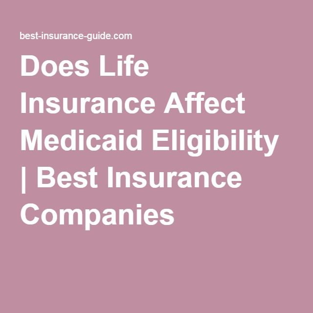 Does Life Insurance Affect Medicaid Eligibility | Best Insurance Companies