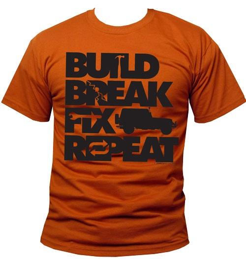 Quot Build Break Fix Repeat Quot Designed By Jason Frits