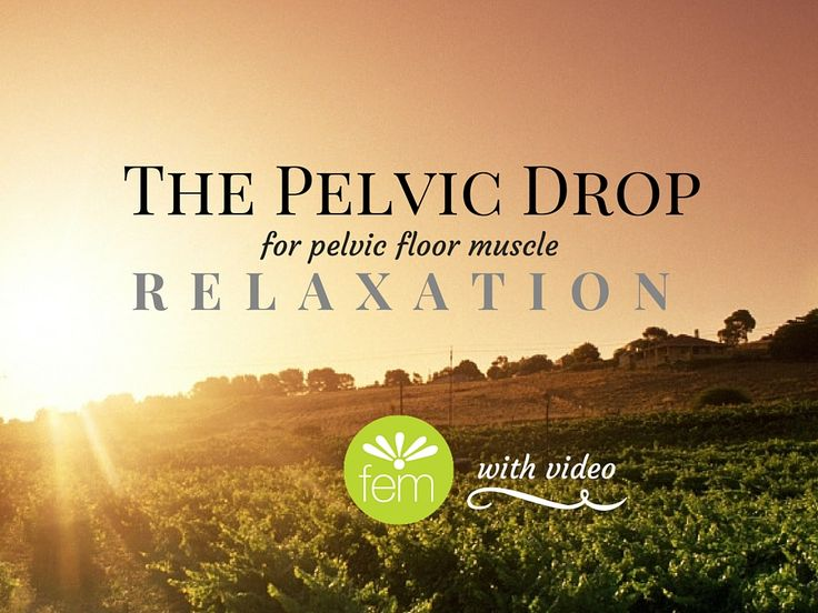 """The """"pelvic drop"""" - a simple technique to RELAX your pelvic floor muscles and release excess tension. It's like a tropical vacation for your pelvic floor..."""